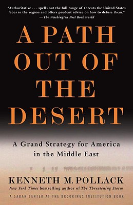 A Path Out of the Desert By Pollack, Kenneth